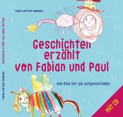 Geschichten erzählt von Fabian und Paul von Mis-Swoboda,  Erika, Swoboda,  Fabian, Swoboda,  Paul