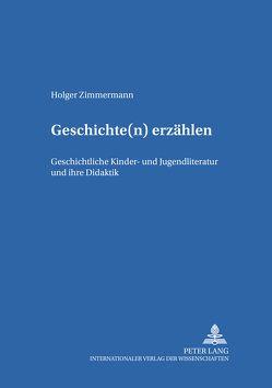 Geschichte(n) erzählen von Zimmermann,  Holger