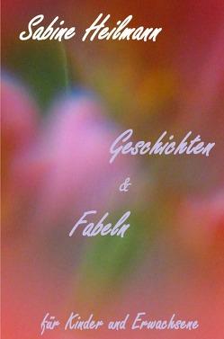 Geschichten & Fabeln von Heilmann,  Sabine