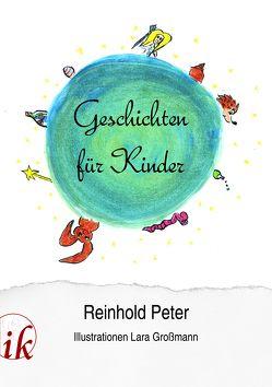 Geschichten für Kinder von Großmann,  Lara, Peter,  Reinhold