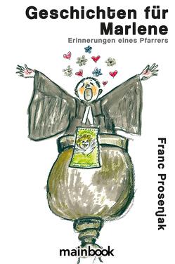 Geschichten für Marlene von Prosenjak,  Franc