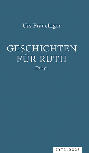 Geschichten für Ruth von Frauchiger,  Urs