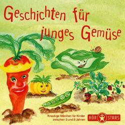 Geschichten für junges Gemüse von Andersen,  Hans Ch, Beese,  Alexandra, Jäckle,  Doris, Laube,  Anna, Schade,  Jörg, Smesny,  François