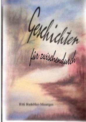 Geschichten für zwischendurch von Ruhöfer-Mentges,  Edith