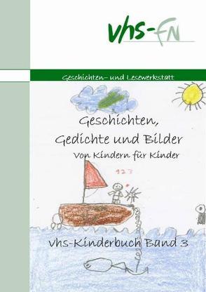 Geschichten, Gedichte und Bilder von Kindern für Kinder