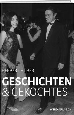 Geschichten & Gekochtes von Huber,  Herbert