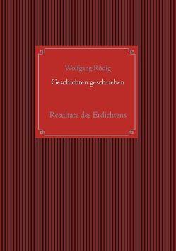 Geschichten geschrieben von Rödig,  Wolfgang
