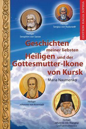 Geschichten meiner liebsten Heiligen und der Gottesmutter-Ikone von Kursk von Moustardas,  Gabriela, Naumenko,  Maria, Naumez,  Daria