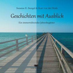 Geschichten mit Ausblick von Stengel,  Susanne E., von der Heide,  Kurt
