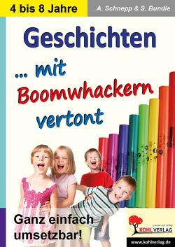 Geschichten … mit Boomwhacker vertont von Bundle,  Sabine, Schnepp,  Andrea