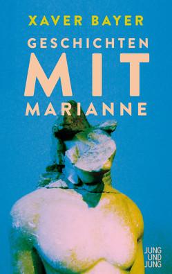 Geschichten mit Marianne von Bayer,  Xaver