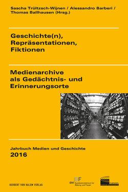 Geschichte(n), Repräsentationen, Fiktionen von Ballhausen,  Thomas, Barberi,  Alessandro, Trültzsch-Wijnen,  Sascha