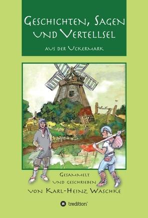 Geschichten, Sagen und Vertellsel aus der Uckermark von Waschke,  Karl-Heinz