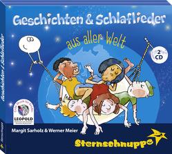 Geschichten & Schlaflieder aus aller Welt von Meier,  Werner, Sarholz,  Margit