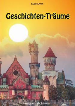 Geschichten-Träume von Amft,  Evelin, Dorstewitz,  Martina