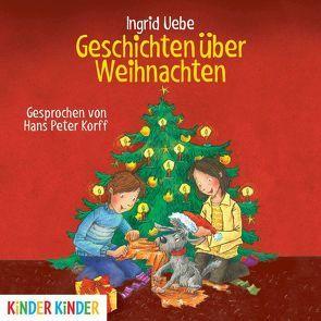 Geschichten über Weihnachten von Korff,  Hans-Peter, Uebe,  Ingrid