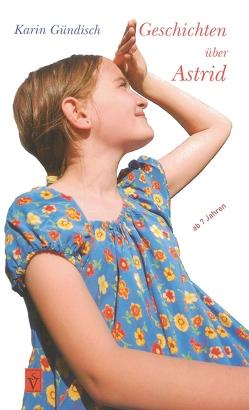 Geschichten über Astrid von Gündisch,  Karin