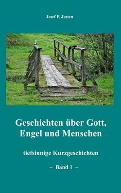 Geschichten über Gott, Engel und Menschen von Justen,  Josef F