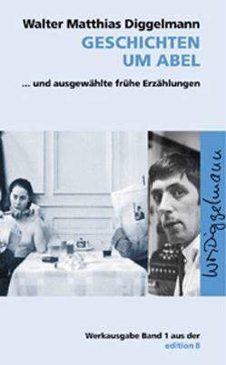 Geschichten um Abel von Diggelmann,  Walter M, Links,  Roland, Obermüller,  Klara, Villain,  Jean