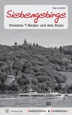 Geschichten und Anekdoten aus dem Siebengebirge von Louisoder,  Gigi