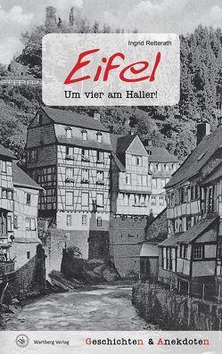 Geschichten und Anekdoten aus der Eifel von Retterath,  Ingrid
