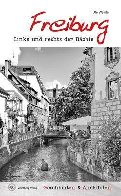 Geschichten und Anekdoten aus Freiburg von Wehrle,  Ute