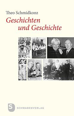Geschichten und Geschichte von Schmidkonz SJ,  Theo