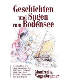 Geschichten und Sagen vom Bodensee von Wagenbrenner,  Manfred A.