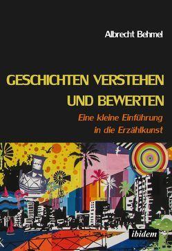 Geschichten verstehen und bewerten von Behmel,  Albrecht