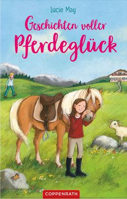 Geschichten voller Pferdeglück von Henze,  Dagmar, May,  Lucie