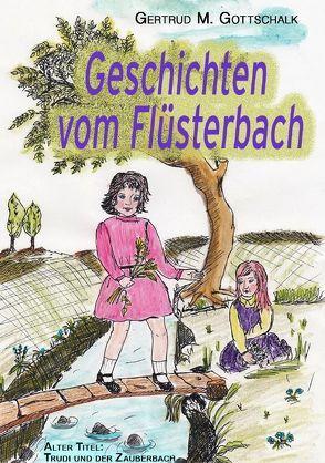 Geschichten vom Flüsterbach von Gottschalk,  Gertrud Monika
