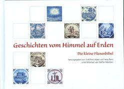 Geschichten vom Himmel auf Erden von Adam,  Gottfried, Marklein,  Steffen, Renz,  Irene