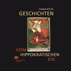 Geschichten vom Hippokratischen Eid von Rütten,  Thomas