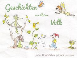 Geschichten vom kleinen Volk von Hambüchen,  Dieter, Siemons,  Gabi