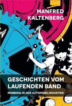Geschichten vom laufenden Band von Kaltenberg,  Manfred