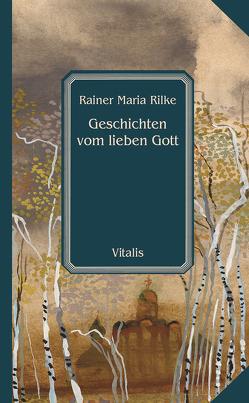 Geschichten vom lieben Gott von Hruska,  Karel, Rilke,  Rainer Maria