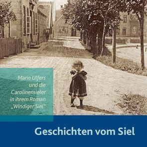 Geschichten vom Siel von Förderkreis Deutsches Sielhafenmuseum in Carolinensiel e.V., Holtmann,  Wulf