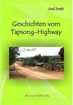 Geschichten vom Tapsong-Highway von Ertelt,  Axel