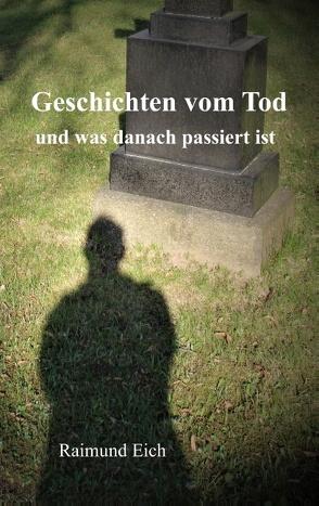 Geschichten vom Tod von Eich,  Raimund
