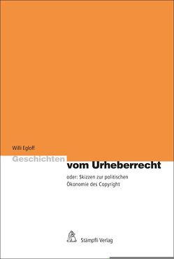 Geschichten vom Urheberrecht von Egloff,  Willi
