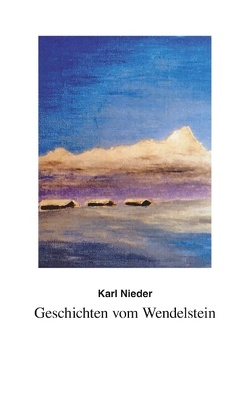 Geschichten vom Wendelstein von Nieder,  Karl
