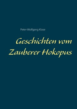Geschichten vom Zauberer Hokopus von Klose,  Peter-Wolfgang