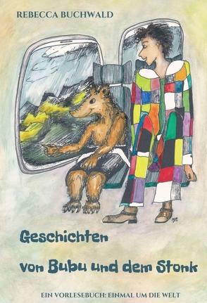 Geschichten von Bubu und dem Stonk von Buchwald,  Rebecca, Laudon-Eni,  Meike