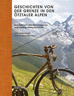 Geschichten von der Grenze in den Ötztaler Alpen von Bachnetzer,  Thomas, Hessenberger,  Edith, Ötztaler Museen
