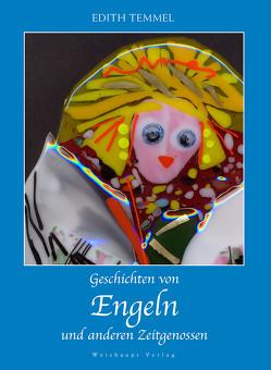 Geschichten von Engeln und anderen Zeitgenossen von Temmel,  Edith