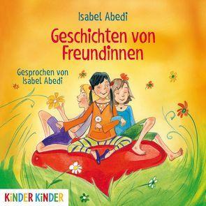 Geschichten von Freundinnen von Abedi,  Isabel