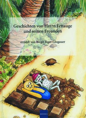 Geschichten von Herrn Fettauge und seinen Freunden von Jäger-Glogauer,  Birgit