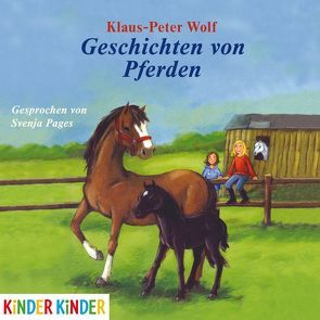 Geschichten von Pferden von Pages,  Svenja, Wolf,  Klaus-Peter