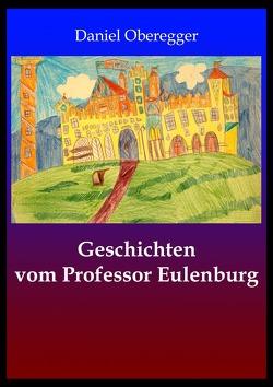 Geschichten von Professor Eulenburg von Oberegger,  Daniel