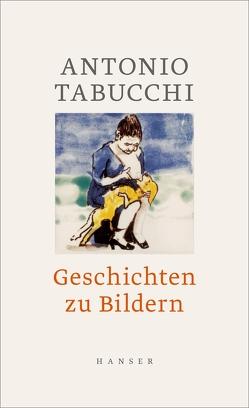 Geschichten zu Bildern von Fleischanderl,  Karin, Tabucchi,  Antonio
